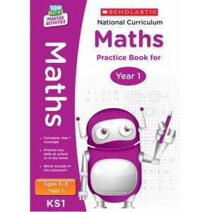 National Curriculum Maths Practice Book for Year 1 - 100 Practice Activities-Scholastic -9781407128887National Curriculum Maths Practice Book for Year 1 - 100 Practice Activities-Scholastic -9781407128887National Curriculum Maths Practice Book for Year 1 - 100 Practice Activities-Scholastic -9781407128887
