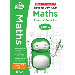 National Curriculum Maths Practice Book for Year 3 - 100 Practice Activities-Scholastic 9781407128900