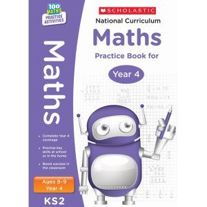 National Curriculum Maths Practice Book for Year 4 - 100 Practice Activities-Scholastic 9781407128917