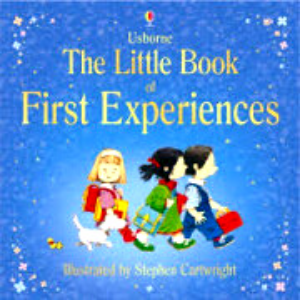Usborne -The Little Book Of First Experiences -9781409516477